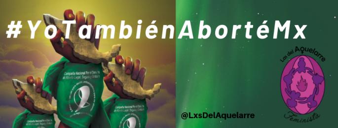 Las invitamos a participar en la campaña: YoTambiénAbortéMx: Relatos de experiencias de aborto.
