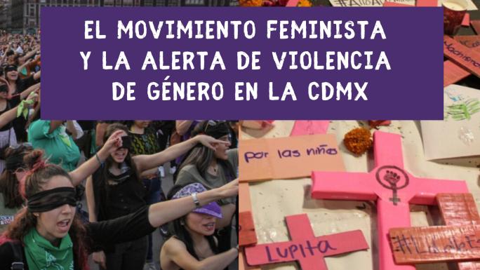 El movimiento feminista y la Alerta de Violencia de Género de la CDMX